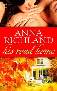 Feature – His Road Home by Anna Richland