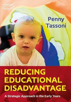 Reducing Educational Disadvantage by Penny Tassoni. Shortlisted for 2017 Educational Resources Awards - Early Years Resource or Equipment - Non ICT. Published by Bloomsbury Education.