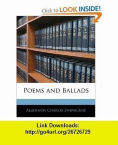Poems and Ballads (9781142369484) Algernon Charles Swinburne , ISBN-10: 114236948X  , ISBN-13: 978-1142369484 ,  , tutorials , pdf , ebook , torrent , downloads , rapidshare , filesonic , hotfile , megaupload , fileserve
