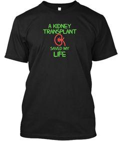 A KIDNEY TRANSPLANT SAVED MY LIFE! | Teespring
