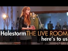 """Halestorm - """"Here's To Us"""" captured in The Live Room - YouTube  Awesome tune, she has one hell of a voice!"""