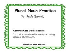 This is a quick practice for plural nouns.  An answer key is included.  It is aligned with the Common Core Standards.