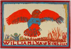 "William Hawkins. Red Tail Hawk. Signed. Not dated. Excellent condition. Size with frame is 32""w x 22""h. Provenance: Gitter Family Collection-Slotin Folk Art Delta Blues To Visual Blues - Day 1"