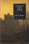 Collected+Ghost+Stories M.R. James is widely regarded as the father of the modern ghost story