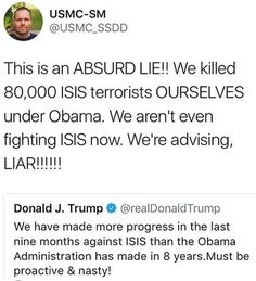 A Marine telling us what we already know....Trumps Jealousy and Envy of President Obama is on full display daily. He also said Trump is Lying about the war on ISIS....what else is new!!! Trump is a Habitual Liar and can NEVER be Trusted!!!