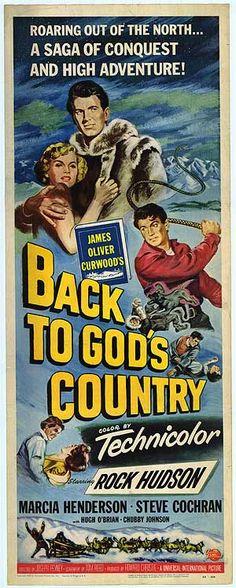 Back to God's Country (1953) Stars: Rock Hudson, Marcia Henderson, Steve Cochran, Hugh O'Brian ~  Director: Joseph Pevney