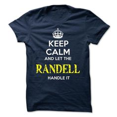 RANDELL - KEEP CALM AND LET THE RANDELL HANDLE IT - #band tee #sweater weather. SAVE => https://www.sunfrog.com/Valentines/RANDELL--KEEP-CALM-AND-LET-THE-RANDELL-HANDLE-IT-52144387-Guys.html?68278