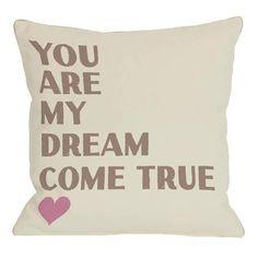 Dream Come True Pillow