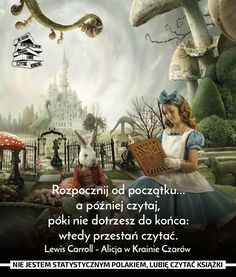 "Lewis Carroll - "" Alicja w Krainie Czarów"" Lewis Carroll, Narnia, Motto, Alice In Wonderland, Movie Posters, Painting, Quotes, Art, Quotations"