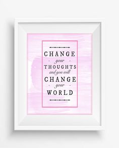 Change your thoughts and you will change your would,, Inspirational Quote ,Typography Art Print, Motivational Art,digital…