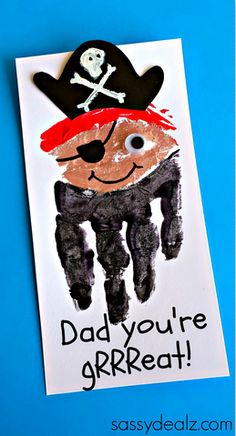 "Have your kids make this adorable handprint pirate craft! It's fun for them to make and the card ideas are endless! Make a mother's day card by writing ""You're GRRReat mom!"""
