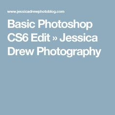Basic Photoshop CS6 Edit » Jessica Drew Photography