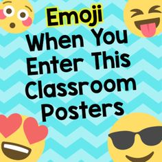 """This is a set of posters with an emoji theme, that can be used to decorate the outside or inside of the classroom These can be used on a bulletin board, a wall in the classroom or a door. This set include three different color chevron borders for """"when you enter"""