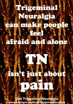 TN is not just about pain.....