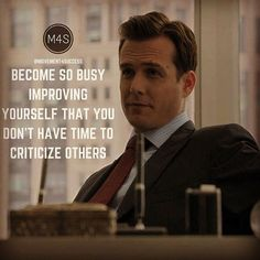 'Become so busy improving yourself that you don't have time to criticize others. Wisdom Quotes, Quotes To Live By, Life Quotes, Positive Quotes, Motivational Quotes, Inspirational Quotes, Badass Quotes, Best Quotes, Harvey Specter Quotes