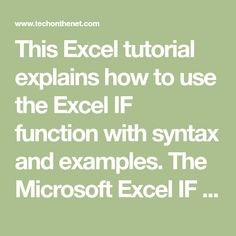 This Excel tutorial explains how to use the Excel IF function with syntax and examples. The Microsoft Excel IF function returns one value if the condition is TRUE, or another value if the condition is FALSE.