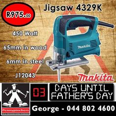 Best Range - Best Price: Makita 450 Watt Jigsaw 4329K only for R975. With only three days until #Fathersday visit Pennypinchers George for fantastic gifts for your handyman dad. #Makita #powertools