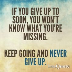 Image result for quotations on quitting too soon