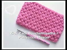 Zick Zack Muster häkeln, Zick Zack Büschelmaschen / Puffstitch häkeln - YouTube