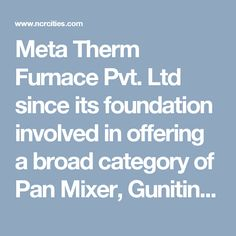 Meta Therm Furnace Pvt. Ltd since its foundation involved in offering a broad category of Pan Mixer, Guniting Machine, Oven etc. at a competitive market price. Being a reliable Brick Cutting Machine Manufacturers, we are just a few steps away to fulfill your demands.