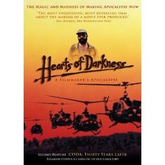 Hearts of Darkness - A Filmmaker's Apocalypse (A film by the directors wife, following the set backs & frustrations of making 'Apocalypse Now')