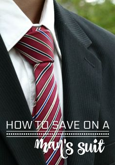 How to Save Money on a Men's Suit via @ellenblogs