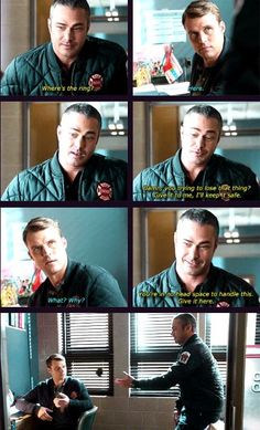 Severide: Where's the ring? Casey: Here. Severide: Damn, you trying to lose that thing? Give it to me, I'll keep it safe. (5x12)