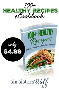 100 Healthy Recipes eBook from Six Sisters' Stuff | We've rounded up over 100 of our favorite healthier recipes (let's be honest, these definitely aren't whole 30 or anything too crazy) and put them into an eBook, so you can access them from any device!