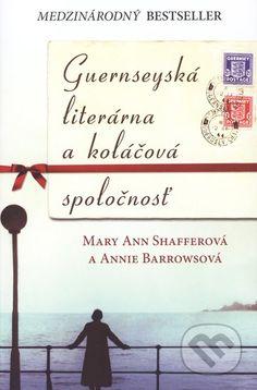 Guernseyská literárna a koláčová spoločnosť (Mary Ann Shafferová, Annie Barrowsová)