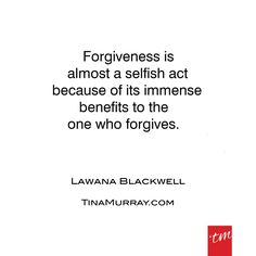 #quoteoftheday #lawanablackwell #forgive #forgiveness #benefit #receive #compassion #giving #growth #love #gratitude #thanksforthelesson #tinamurray #designyou #designitcommunicateitliveit