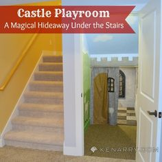 Children love to use their imaginations. What better place to act out scenes from their favorite fairy tales than a castle playroom under the stairs?