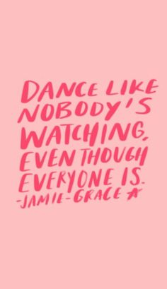 jamie grace lyrics - dance like nobody's watching, even though everyone is - confidence quote, for teen girls, instagram caption, instagram story idea, snapchat stories ideas