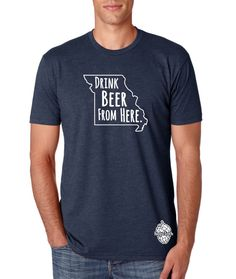 Hey, I found this really awesome Etsy listing at https://www.etsy.com/listing/193677669/drink-beer-from-here-missouri-mo-craft