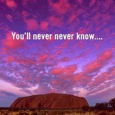 Instead of wondering… try doing. Uluru. Northern Territory Australia.