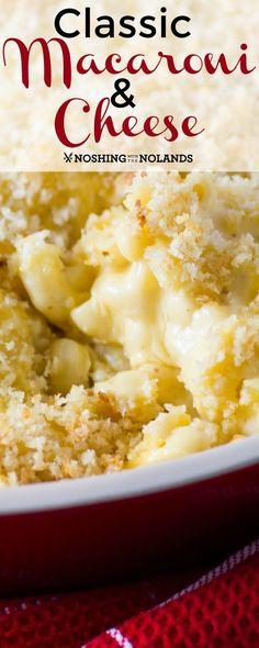 Classic Macaroni and Cheese by Noshing With The Nolands is a creamy and delicious meal or side dish that everyone will love!