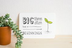Illustrated Postcard 'Big things often have small beginnings' (A6) by ninamaakt on Etsy https://www.etsy.com/listing/215917445/illustrated-postcard-big-things-often