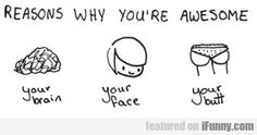 Reasons Why You Are Awesome