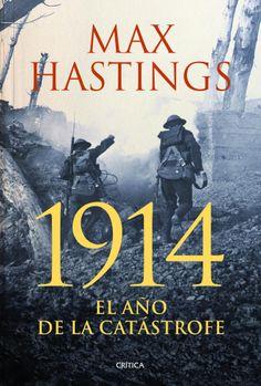 '1914, el año de la catástrofe', de Max Hastings.