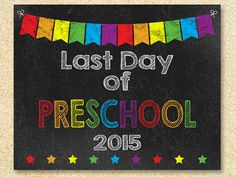 Last Day of Preschool Chalkboard sign, Instant Download, Last Day of School, Back to school sign 8x10 printable, Preschool Graduation sign by MadPhotoge on Etsy