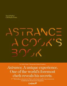 Astrance: A Cook's Book by Pascal Barbot et al., http://www.amazon.co.uk/dp/2812306629/ref=cm_sw_r_pi_dp_AkJBtb0XDHPDW