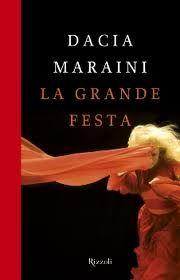La Grande Festa. Dacia Maraini