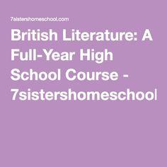 British Literature: A Full-Year High School Course - 7sistershomeschool.com