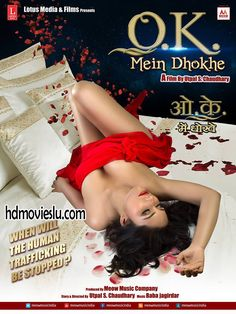Ok Mein Dhokhe is an upcoming Hindi movie of 2016. The movie is directed by Utpal S. Chaudhary. Starring by Zoya Rathore, Sapan Krishna, Vaidhei Singh and Megha Verma. Ok Mein Dhokhe full movie download.