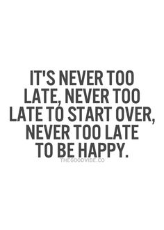 It's never too late. #Inspiration #Quotes #Words