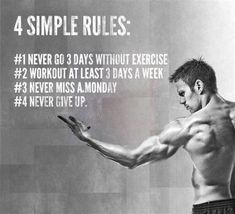 4 simple rules never go 30 days without exercise workout at least 3 days a week never miss a monday never give up Fitness Motivation Fit Girl Motivation, Fitness Motivation Quotes, Daily Motivation, Motivation Inspiration, Workout Inspiration, Motivational Fitness Quotes, Exercise Motivation Quotes, Funny Gym Motivation, Style Inspiration