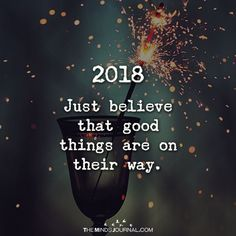 Just Believe That Good Things Are On Their Way - https://themindsjournal.com/just-believe-good-things-way/