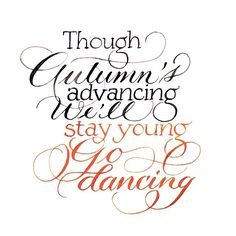 Stay Young, Go Dancing | lyrics by Death Cab for Cutie | calligraphy by Linda Yoshida
