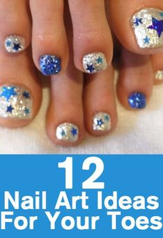 12 Nail Art Ideas For Your Toes - first is blue stars on silver background