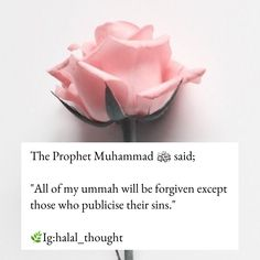 Too many Muslims expose their sins on this social media. From music to even haraam relationships. I get that everyone sins, but isn't it better to hide your sins than to publicise them? Subhanalallah may Allah forgive us Prophet Muhammad Quotes, Hadith Quotes, Quran Quotes Love, Quran Quotes Inspirational, Allah Quotes, Muslim Quotes, Qoutes, Learn Quran, Learn Islam