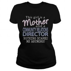 COMMUNITY RELATIONS DIRECTOR - MOTHER #teeshirt #clothing. PURCHASE NOW  => https://www.sunfrog.com/LifeStyle/COMMUNITY-RELATIONS-DIRECTOR--MOTHER-Black-Ladies.html?id=60505